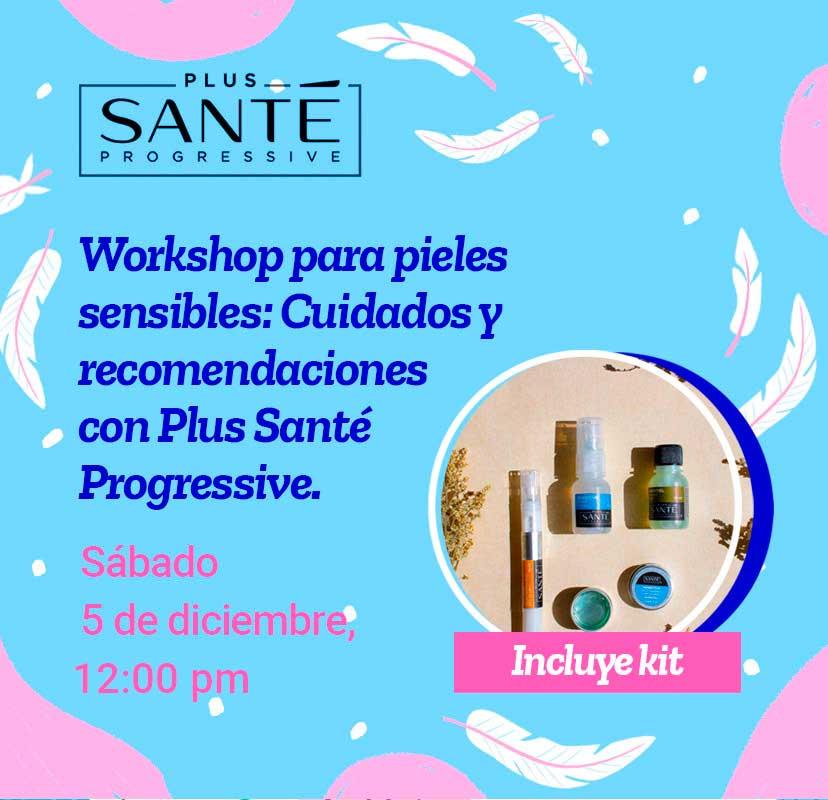 Workshop para Pieles Sensibles: Cuidados y Recomendaciones con Plus Santé Progressive.