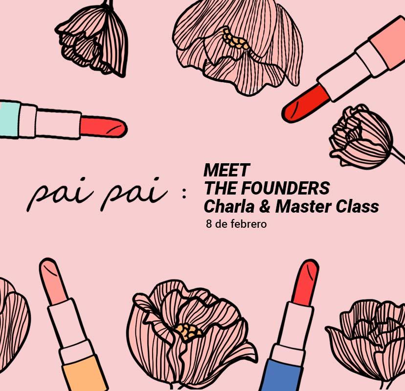Pai Pai: Meet the Founders. Charla & Master Class de Maquillaje.