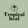 Tropical Heal